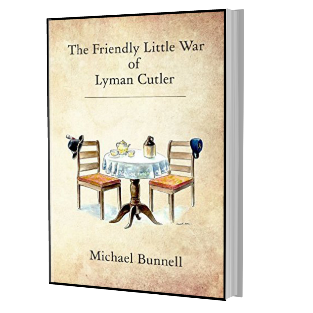 The Friendly Little War of Lyman Cutler by Michael Bunnell