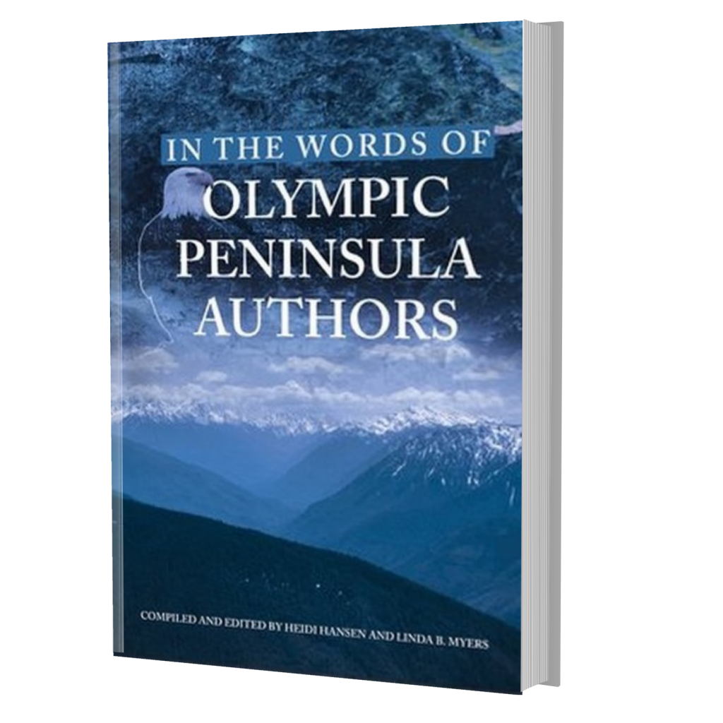 Anthology: In The Words Of Olympic Peninsula Authors